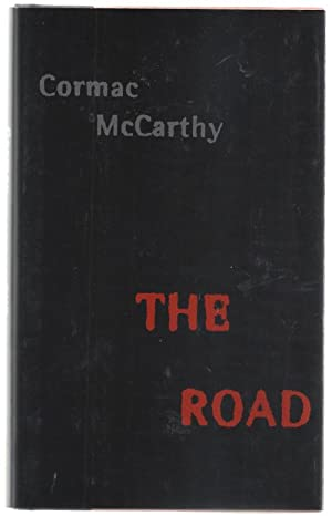 The Road by Cormac McCarthy (First Edition): Cormac McCarthy