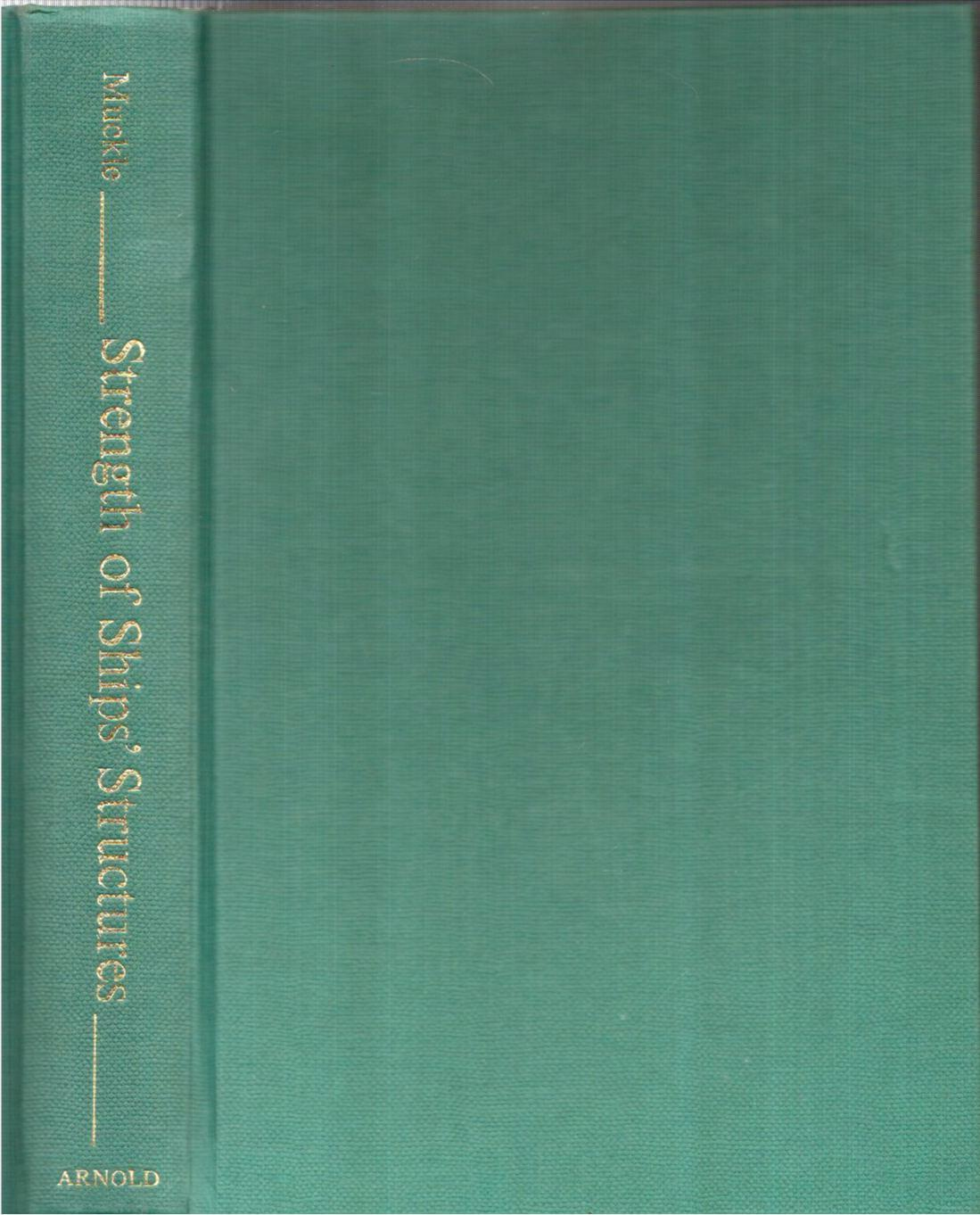 Stength of Ships' Structures Muckle, William Very Good Hardcover