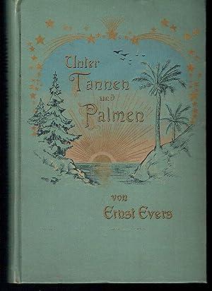 Unter Tannen und Palmen, Erzählungen von Ernst Evers: Evers, Ernst