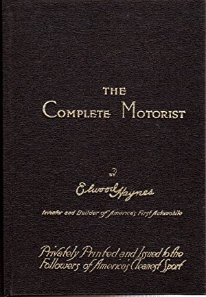 The Complete Motorist: Haynes, Elwood