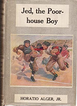 Jed, the Poorhouse Boy: Alger, Horatio, Jr.