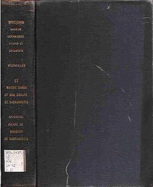 Maitre Simon et Son Groupe de Sacramentis.Appendice: Pierre le Mangeur de Sacramentis: Weisweiler, ...