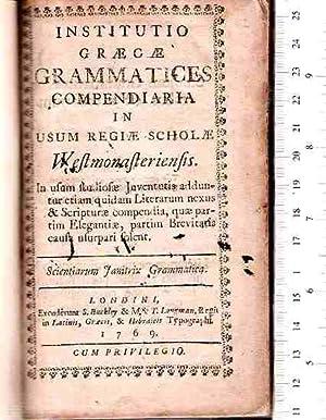 Institutio Graecae Grammatices Compendiaria in Usum Regiae Scholae Westmonasteriensis, in usum ...