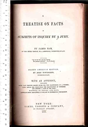 A Treatise on Facts As Subjects of Inquiry by a Jury, with an Appendix, Containing David Paul Brown...
