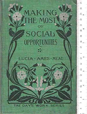Making the Most of Social Opportunities: Mead, Lucia Ames