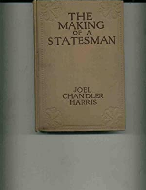 The Making of a Statesman and Other Stories: Harris, Joel Chandler