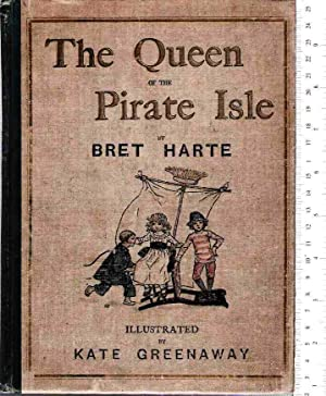 The Queen of the Pirate Isle: Harte, Bret