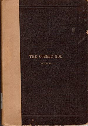 The Cosmic God, a Fundamental Philosophy in Popular Lectures: Wise, Isaac M.