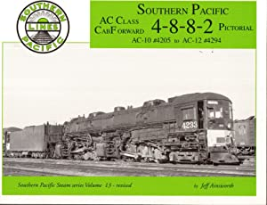 Southern Pacific AC Class CabForward 4-8-8-2 Pictorial,: Ainsworth, Jeff