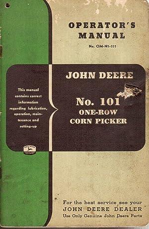 Operator's Manual No. OM-N1-351: John Deere No. 101 One-row Corn Picker: Staff Compilers