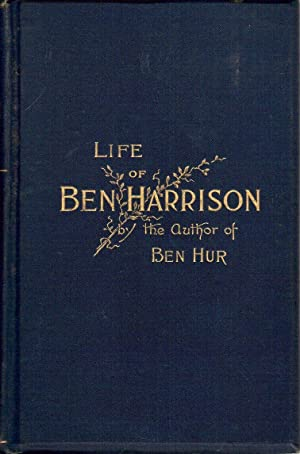 Life of Gen. Ben Harrison: Wallace, Lew