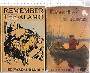 Remember the Alamo: Ellis, Edward S.