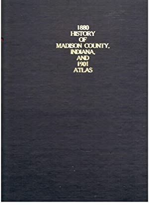 Combined 1880 History of Madison County, Indiana and 1901 Atlas and Directory: County Historians
