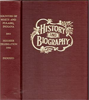 Counties of White and Pulaski, Indiana, Historical and Biographical: Arthur, Carrie, Edna Bierrum, ...