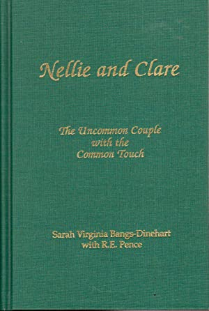 Nellie and Clare, the Uncommon Couple with the Common Touch: Bangs-Dinehart, Sarah Virginia with ...