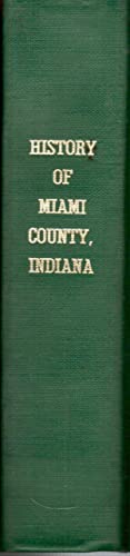 History of Miami County, Indiana, from the Earliest Time to the Present, with Biographical Sketches...