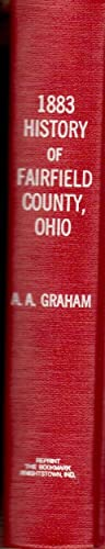 1883 History of Fairfield County, Ohio, Past and Present, Originally Published As Part of HISTORY ...
