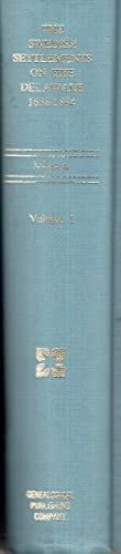 The Swedish Settlements on the Delaware, 1638-1664: Volume 1: Johnson, Amandus