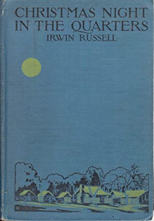 Christmas-night in the Quarters, and Other Poems: Russell, Irwin