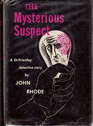The Mysterious Suspect: Rhode, John (Cecil Street)