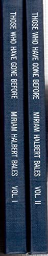 Those Who Have Gone Before: Legends from a Family Tree, in Two Volumes: Bales, Miriam Halbert (...