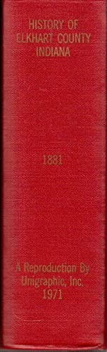 History of Elkhart County, Indiana, Together with Sketches of the Cities, Villages and Townships, ...