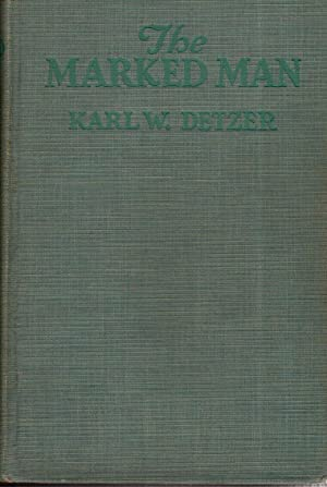 The Marked Man, a Romance of the Great Lakes: Detzer, Karl W.