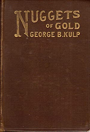 Nuggets of Gold: Kulp, George B.