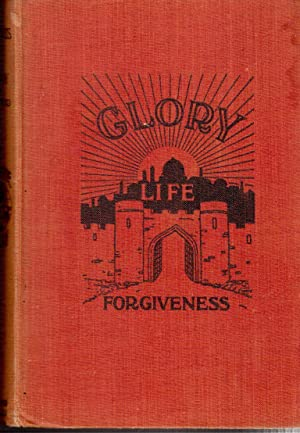 Forgiveness, Life and Glory: Homely Discourses on Eternal and Weighty Truths: Blackwood, Sir ...