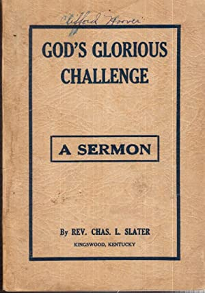 God's Glorious Challenge: A Sermon: Slater, Chas. L.