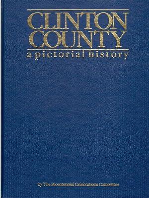 Clinton County: A Pictorial History: Allan, Helen W. et al.