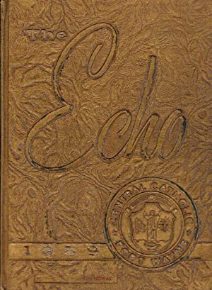 The Echo, 195 Central Catholic High School Yearbook, Fort Wayne, Indiana9: Senior Class (Eds.)
