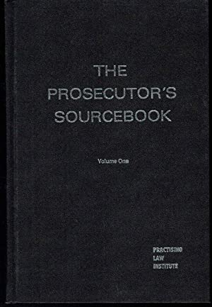 The Prosecutor's Sourcebook, in Two Volumes: George, B. James, Jr. and Ira A Cohen (Eds.)