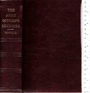 The Army Officer's Examiner, Containing Questions and Answers on All Subjects Prescribed for ...
