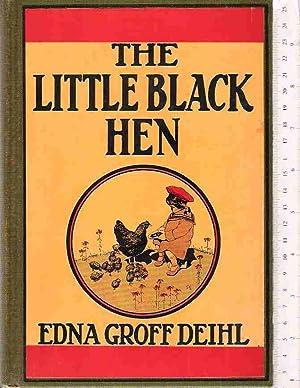 The Little Black Hen: Deihl, Edna Groff