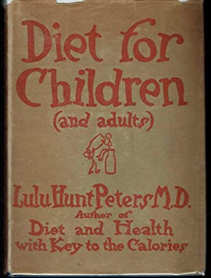 Diet for Children (and Adults) and The Kalorie Kids: Peters, Lulu Hunt