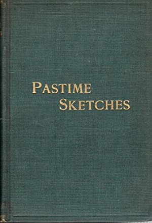 """Pastime Sketches: Scenes and Events at """"The Mouth of the Eel"""" on the Historic Wabash, ..."""