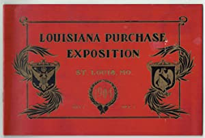 A Beautiful Souvenir of the Great Louisiana Purchase Exposition, Held at St. Louis, Mo. from May ...