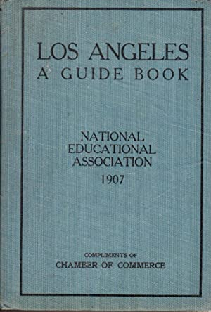 Los Angeles: A Guide Book.for the National Education Association: Phillips, Mary Alice (Compiler)