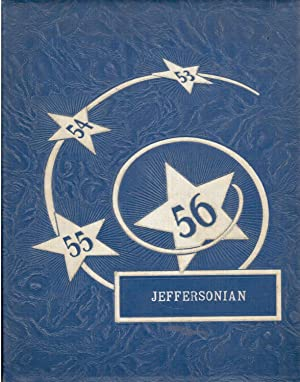 Jefferson High School Jeffersonian Yearbook, 1956: Lehman, Fred and Patsy Bollenbacher (Eds.)