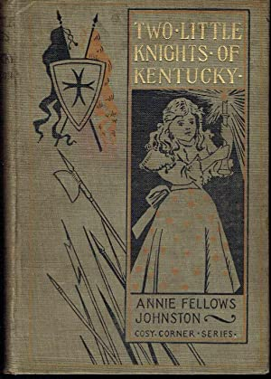 Two Little Knights of Kentucky who Were the Little Colonel's Neighbors: Johnston, Annie ...