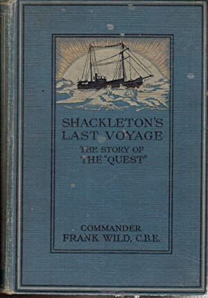 Shackleton's Last Voyage: The Story of the Quest, from the Official Journal and Private Diary ...