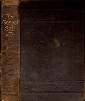 The Gospel Call, and Other Sermons: Millett, John K.
