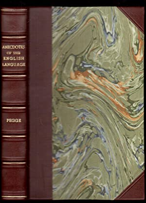 Anecdotes of the English Language, Chiefly Regarding the Local Dialect of London and Its Environs, ...