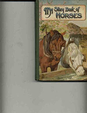 My Story Book of Horses: Boyle, Mary et al.