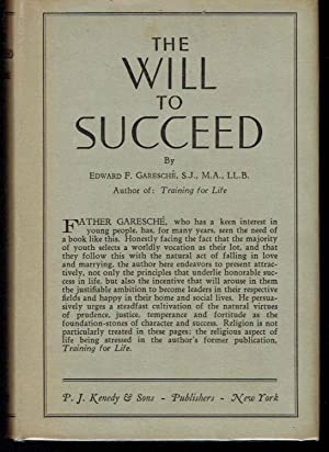 The Will to Succeed: Garesche, Edward F.