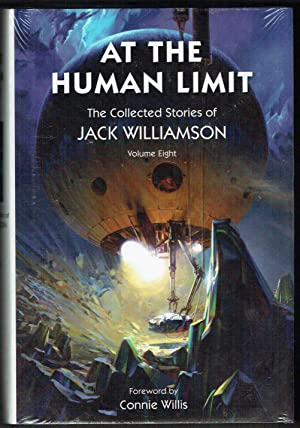 At the Human Limits, The Collected Stories of Jack Williamson, Volume Eight: Williamson, Jack