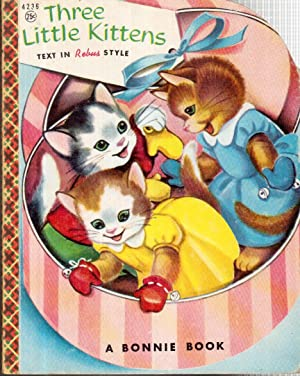 The Three Little Kittens: a Rebus Story in Words and Pictures: Holmes, Tom and Blonnie