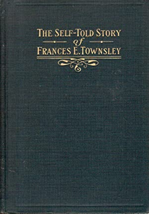 A Pilgrim Maid: The Self-told Story: Townsley, Frances E.
