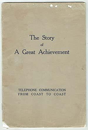 The Story of a Great Achievement: Telephone Communication from Coast to Coast: Staff Compilers